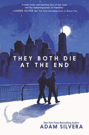 They Both Die at the End is a young adult novel written by American author Adam Silvera.